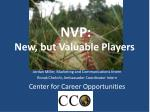 New, but Valuable Players
