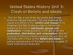 United States History Unit 5: Clash of Beliefs and Ideals