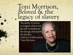 Toni Morrison, Beloved & the legacy of slavery