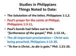 Studies in Philippians Things Noted to Date: