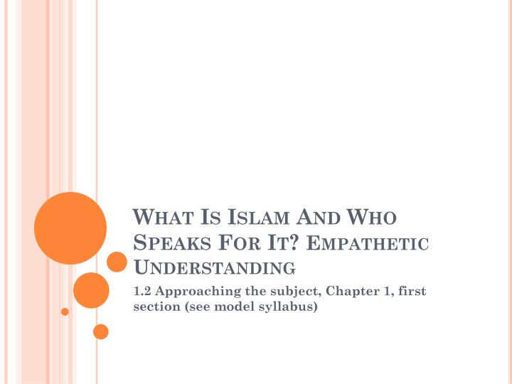 PPT - What Is Islam And Who Speaks For It? Empathetic