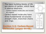 Section 2.3: Carbon-Based Molecules (pages 44-48)