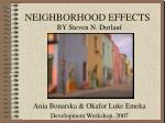 NEIGHBORHOOD EFFECTS