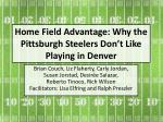Home Field Advantage: Why the Pittsburgh Steelers Don't Like Playing in Denver