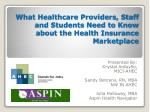 What Healthcare Providers, Staff and Students Need to Know about the Health Insurance Marketplace