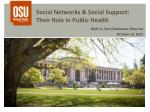 Social Networks & Social  Support :  Their Role in Public Health