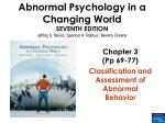 Chapter 3 (Pp 69-77) Classification and Assessment of Abnormal Behavior