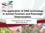 The application of DNA technology in Animal Forensic and Parentage Determination