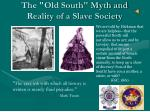 """The """"Old South"""" Myth and Reality of a Slave Society"""