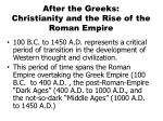 After the Greeks:  Christianity and the Rise of the Roman Empire