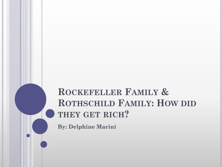 rockefeller family rothschild family how did they get rich n.