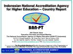 Indonesian National Accreditation Agency for Higher Education -- Country Report