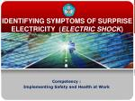 IDENTIFYING SYMPTOMS OF SURPRISE ELECTRICITY  ( ELECTRIC SHOCK )