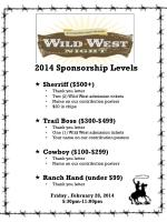2014 Sponsorship Levels Sherriff ($500+) Thank you letter Two (2) Wild West admission tickets