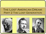 The Lost American Dream: Part 2 The Lost Generation
