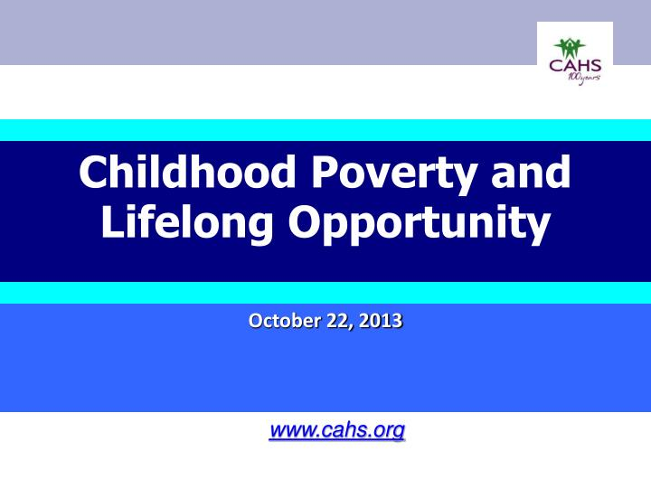childhood poverty and lifelong opportunity n.