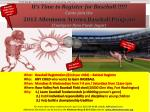 It ' s Time to Register for Baseball !!!!! Come join the 2013 Allentown Arrows Baseball Program