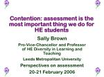 Contention: assessment is the most important thing we do for HE students