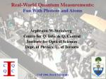 Real-World Quantum Measurements: Fun With Photons and Atoms