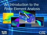 An Introduction to the Finite Element Analysis