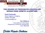 TWO DEGREE OF FREEDOM PID CONTROLLER DESIGN USING GENETIC ALGORITHMS