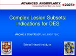 Complex Lesion Subsets: Indications for DES