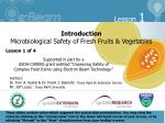 Introduction Microbiological Safety of Fresh Fruits & Vegetables  Lesson 1 of 4