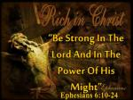 """Be Strong In The Lord And In The Power Of His Might"""