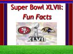 Super Bowl  XLVII: Fun Facts
