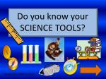 Do you know your SCIENCE TOOLS?