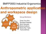 Anthropometric application and workspace design
