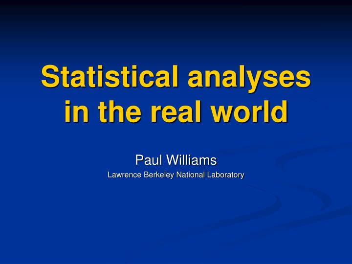 statistical analyses in the real world n.