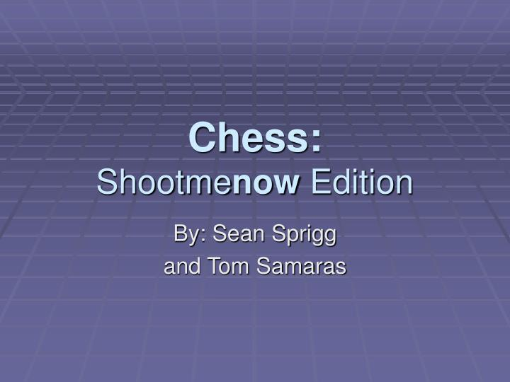 chess shootme now edition n.