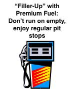 """Filler-Up"" with Premium Fuel: Don't run on empty, enjoy regular pit stops"