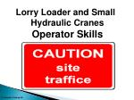Lorry Loader and Small Hydraulic Cranes  Operator Skills