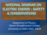 National seminar on Electric Energy : Safety & Conservations