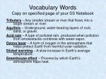 Vocabulary Words Copy on specified page of your SS Notebook