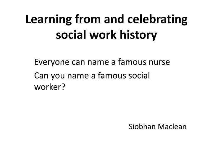 learning from and celebrating social work history n.