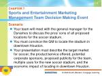 CHAPTER 7 Sports and Entertainment Marketing Management Team Decision Making Event