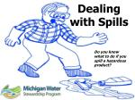 Dealing with Spills