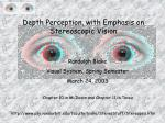 Depth Perception, with Emphasis on Stereoscopic Vision