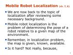Mobile Robot Localization  (ch. 7, 8)