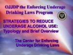 OJJDP the Enforcing Underage Drinking Laws Program