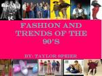 Fashion and Trends of the 90's