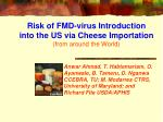 Risk of FMD-virus Introduction into the US via Cheese Importation (from around the World)