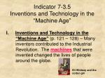 """Indicator 7-3.5 Inventions and Technology in the """"Machine Age"""""""