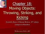 Chapter 18: Moving Objects: Throwing, Striking, and Kicking