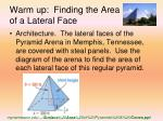 Warm up:  Finding the Area of a Lateral Face