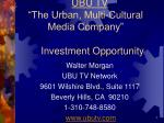 "UBU TV ""The Urban, Multi-Cultural Media Company"" Investment Opportunity"