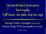 Online Student Evaluation Techniques: The Good, the Bad, and the Ugly